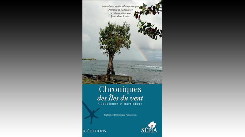 Chronique des Îles du vent : Guadeloupe & Martinique