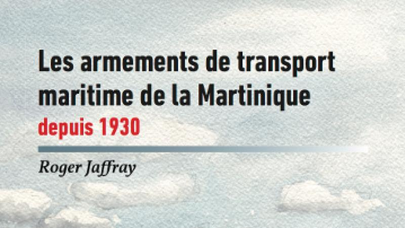 Les armements de transport maritime de la Martinique