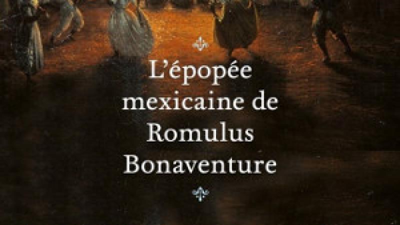 L'épopée mexicaine de Romulus Bonaventure