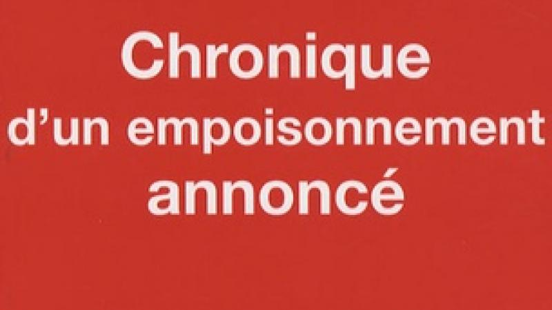"""""""UN EMPOISONNEMENT CONNU DEPUIS LES ANNES 70"""", ECRIVAIENT L. BOUTRIN ET R. CONFIANT"""
