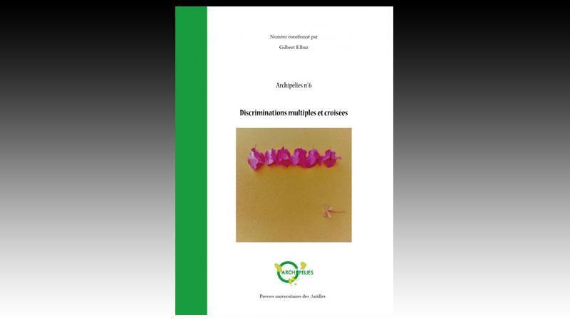 """""""Archipélies"""" n° 6, revue du CRILLASH, se penche sur les discriminations multiples et croisées"""