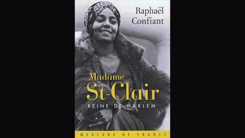 Raphaël Confiant: Madame St-Clair, Reine de Harlem (2015)