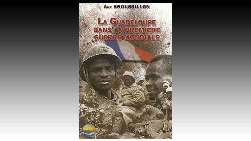 « La Guadeloupe dans la Première Guerre Mondiale »
