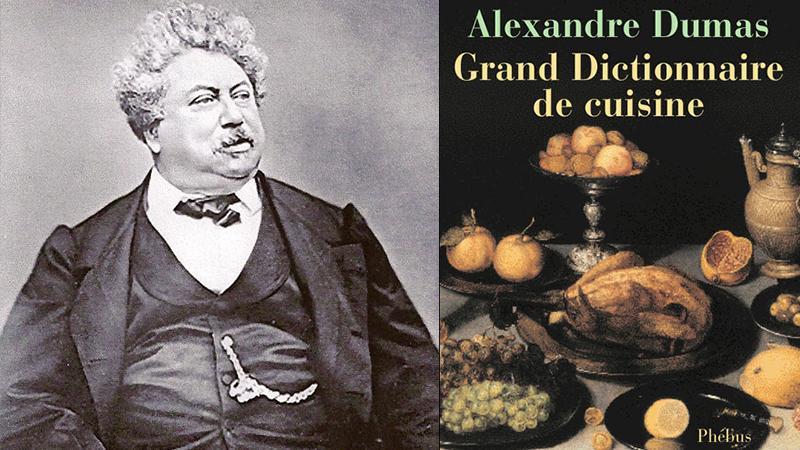 Le « Grand Dictionnaire de cuisine » d'Alexandre DUMAS