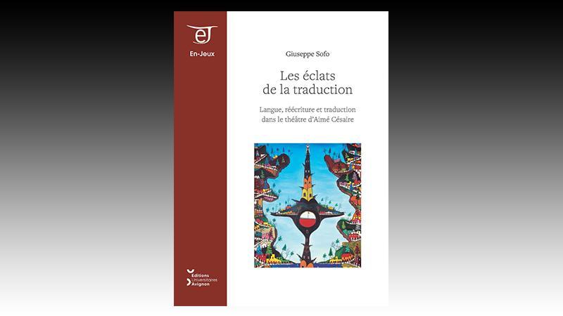 Les éclats de la traduction : langue, réécriture et traduction dans le théâtre d'Aimé Césaire