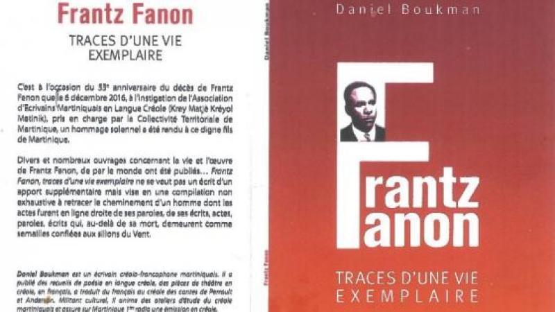 FRANTZ FANON : TRACES D'UNE VIE EXEMPLAIRE.