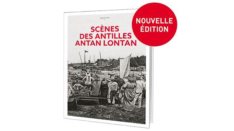 SCÈNES DES ANTILLES ANTAN LONTAN - NOUVELLE ÉDITION