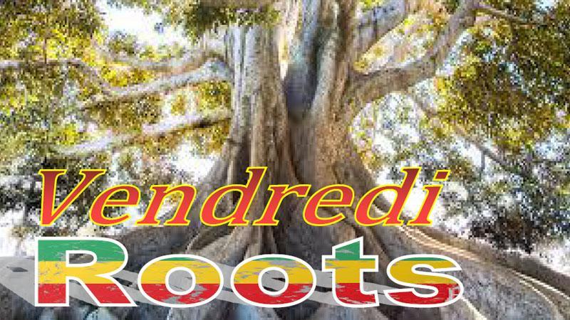 Vendredi  Roots