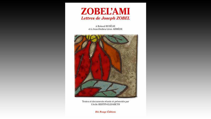 Zobel'ami - Lettres de Joseph Zobel
