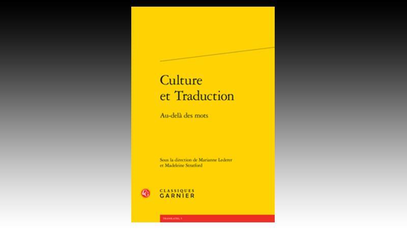 M. Lederer, M. Stratford (dir.), Culture et Traduction. Au-delà des mots