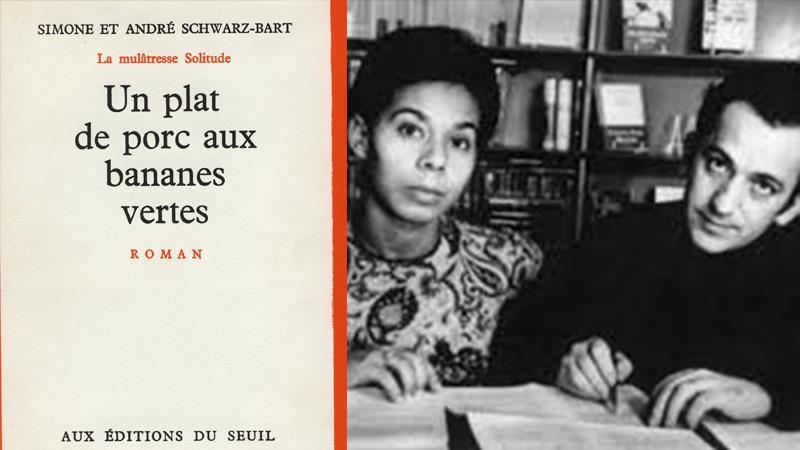 Un plat de porc aux bananes vertes : La genèse du roman racontée par André SCHWARZ-BART (1926-2006)