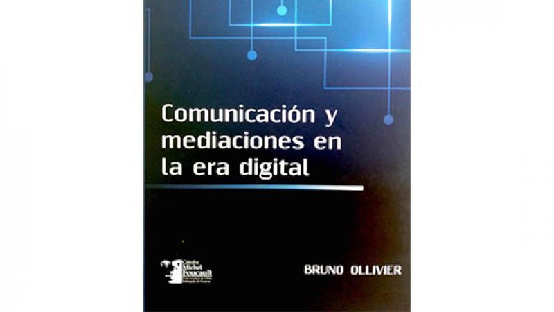 Comunicacion y mediaciones en la era digital