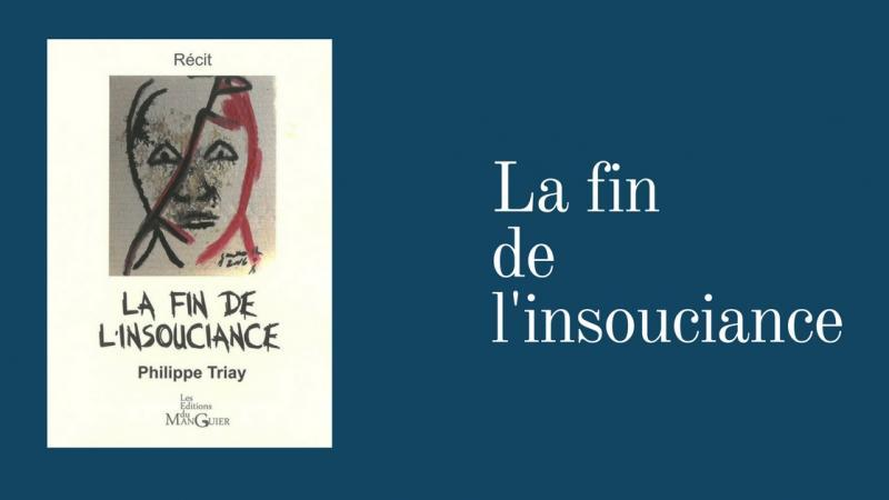 Entre les lignes (9) : « La fin de l'insouciance » de Philippe Triay