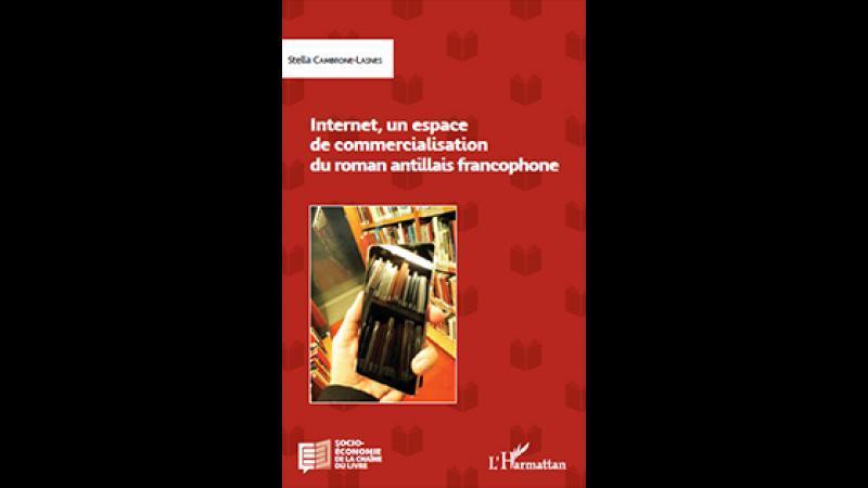 Internet, un espace de commercialisation du roman antillais francophone