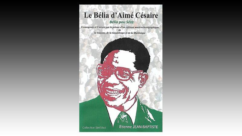"""""""Bélia pour Césaire"""" d'Etienne Jean-Baptiste"""
