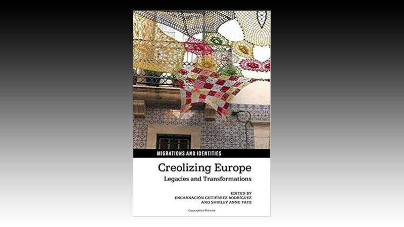 Creolizing Europe: Legacies and Transformations