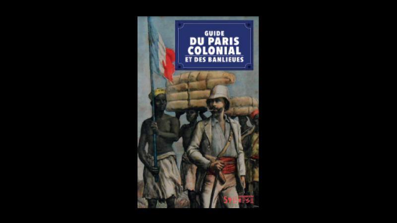 Guide du Paris colonial et des banlieues