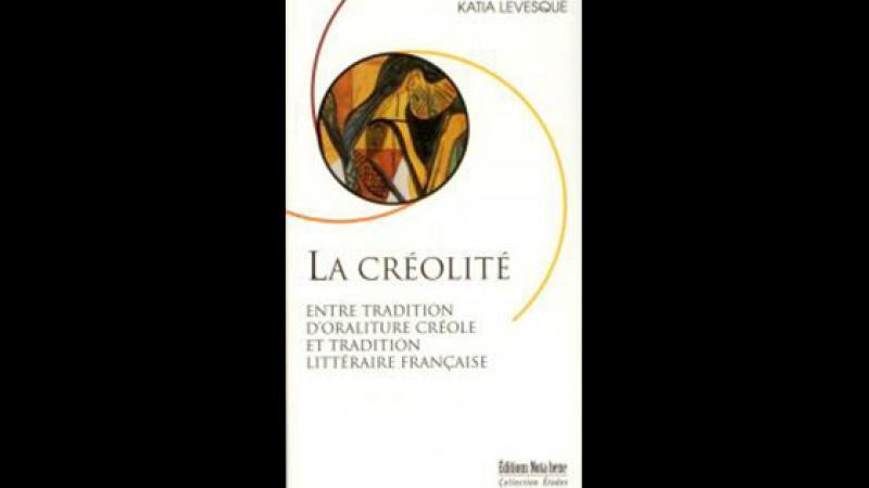 La créolité. Entre tradition d'oraliture créole et tradition littéraire française