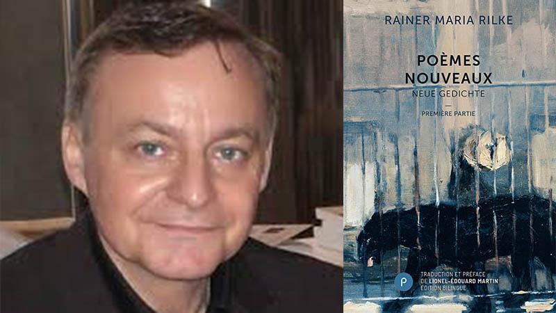 Poèmes nouveaux, de Rainer Maria Rilke, traduction de Lionel-Édouard Martin — édition bilingue