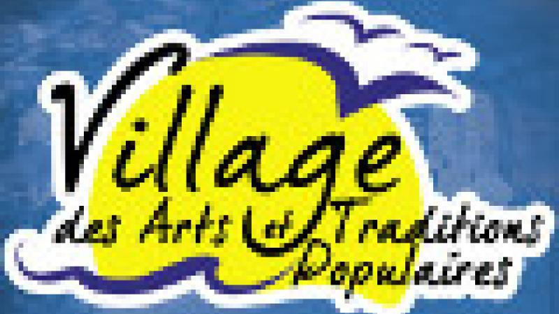 VILLAGE DES ARTS ET TRADITIONS POPULAIRES