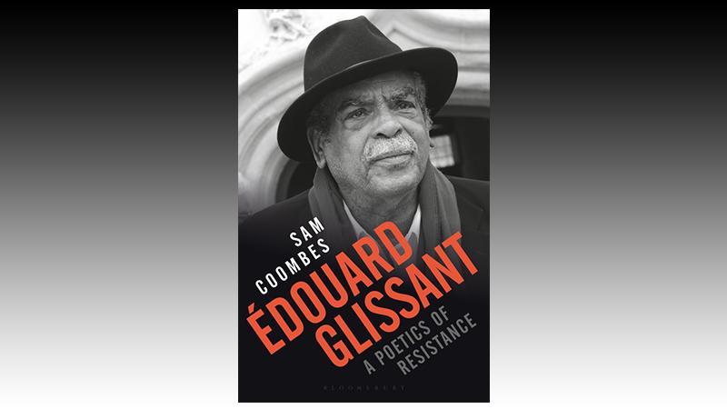 Édouard Glissant A Poetics of Resistance