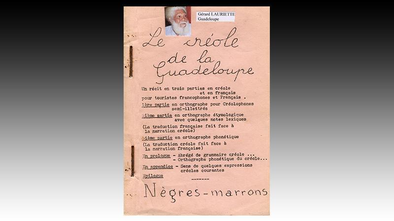 « Le créole de la Guadeloupe / Nègres-marrons » Gérard LAURIETTE (1975)