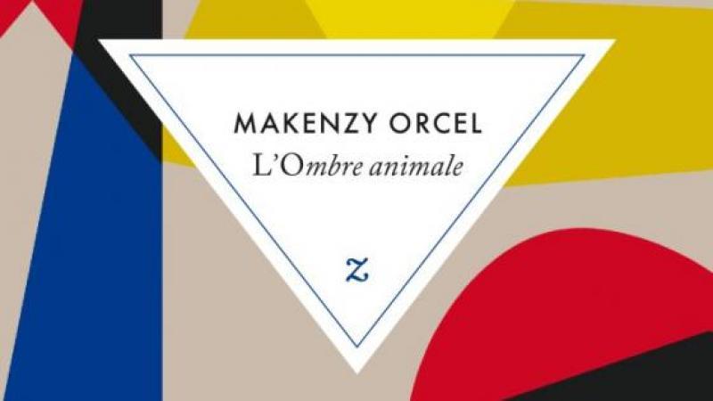 L'OMBRE ANIMALE DE MAKENZY ORCEL : UN FLEUVE DE MOTS