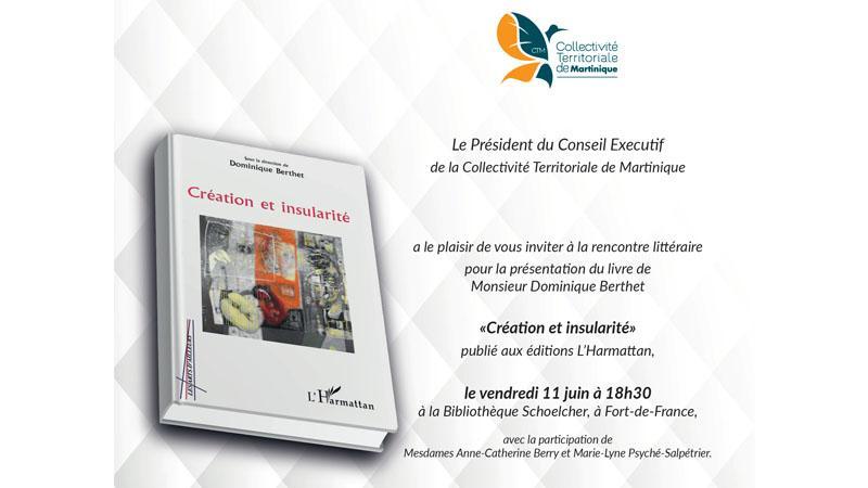 """Rencontre autour de l'ouvrage """"Création et insularité"""" (Bibliothèque Schoelcher)"""