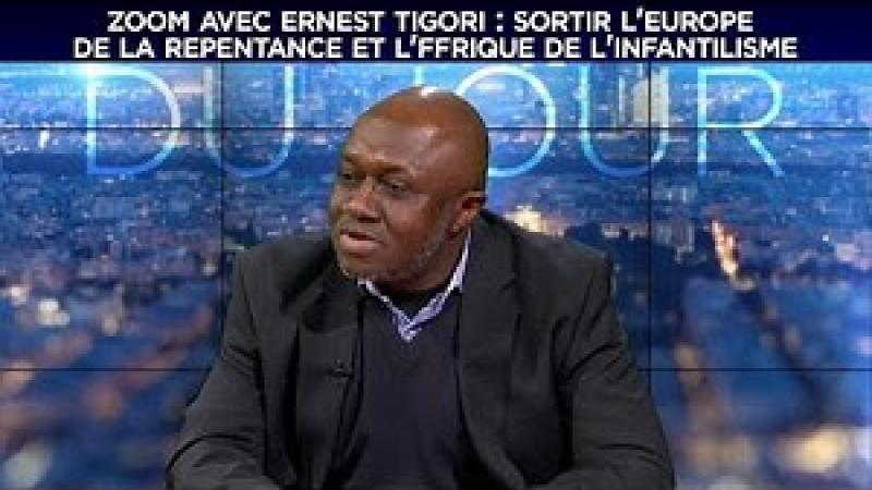 """ERNEST TIGORI : """"SORTIR L'EUROPE DE LA REPENTANCE ET L'AFRIQUE DE L'INFANTILISME"""""""