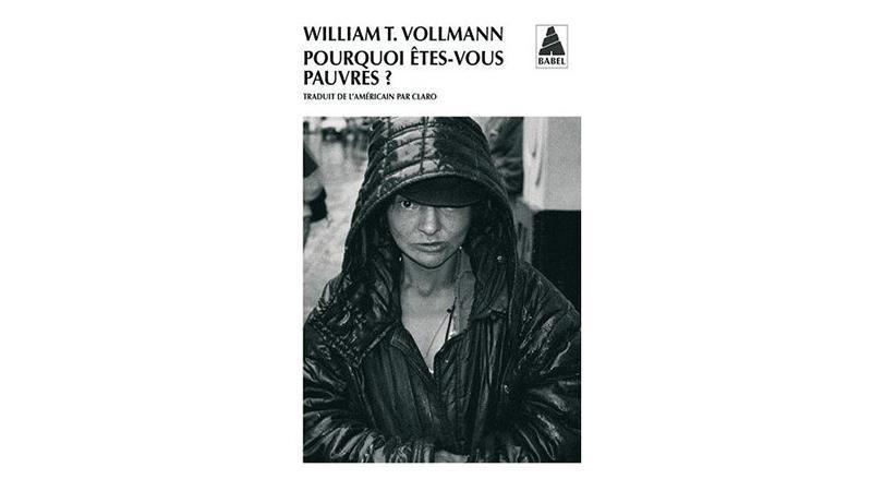 « Pourquoi êtes-vous pauvres ? » de William T. VOLLMANN