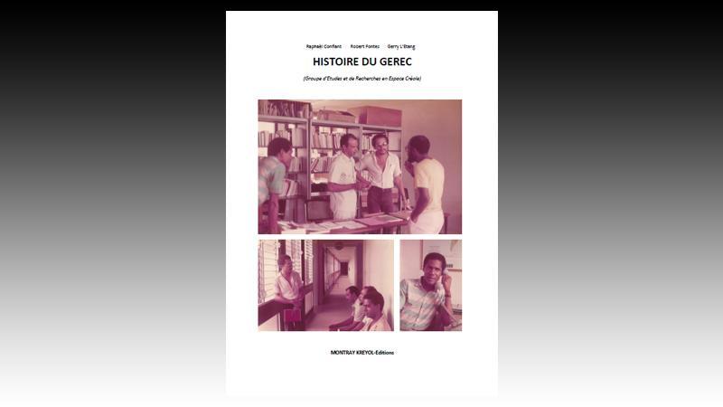Histoire du GEREC (Groupe d'Etudes et de Recherches en Espace Créole)-version n° 1