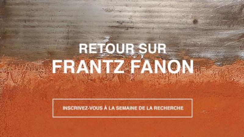RETOUR SUR FRANTZ FANON